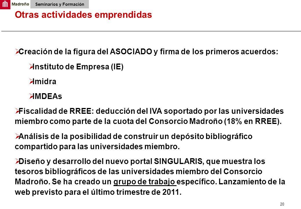 20 Otras actividades emprendidas Seminarios y Formación Creación de la figura del ASOCIADO y firma de los primeros acuerdos: Instituto de Empresa (IE)