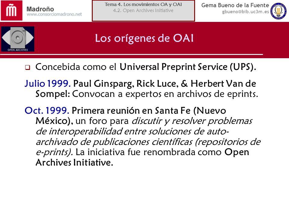 Gema Bueno de la Fuente gbueno@bib.uc3m.es Concebida como el Universal Preprint Service (UPS). Julio 1999. Paul Ginsparg, Rick Luce, & Herbert Van de