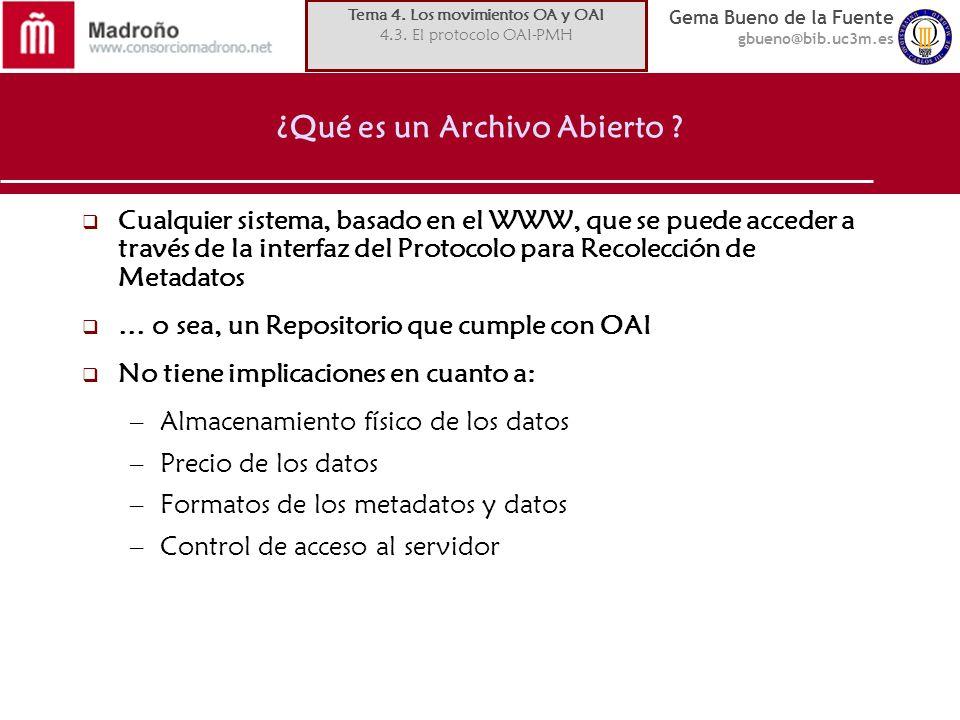 Gema Bueno de la Fuente gbueno@bib.uc3m.es ¿Qué es un Archivo Abierto ? Cualquier sistema, basado en el WWW, que se puede acceder a través de la inter