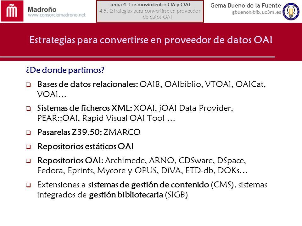 Gema Bueno de la Fuente gbueno@bib.uc3m.es Estrategias para convertirse en proveedor de datos OAI ¿De donde partimos? Bases de datos relacionales: OAI