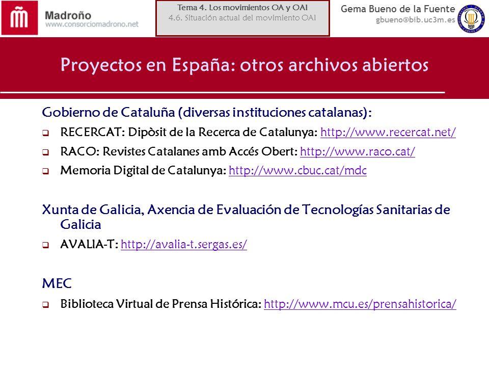 Gema Bueno de la Fuente gbueno@bib.uc3m.es Proyectos en España: otros archivos abiertos Gobierno de Cataluña (diversas instituciones catalanas): RECER