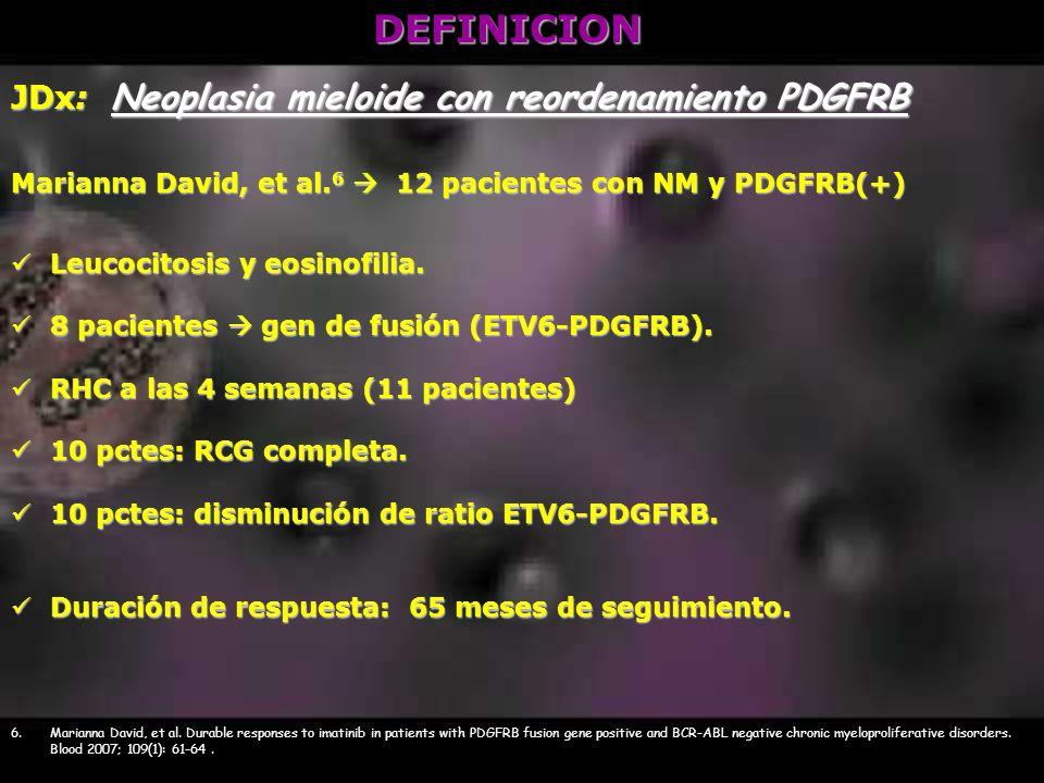 DEFINICION JDx: Neoplasia mieloide con reordenamiento PDGFRB Marianna David, et al. 6 12 pacientes con NM y PDGFRB(+) Leucocitosis y eosinofilia. Leuc