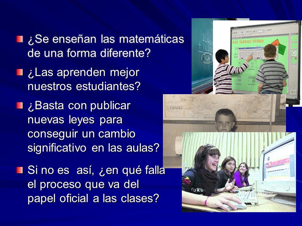¿Las aprenden mejor nuestros estudiantes? ¿Se enseñan las matemáticas de una forma diferente? ¿Basta con publicar nuevas leyes para conseguir un cambi