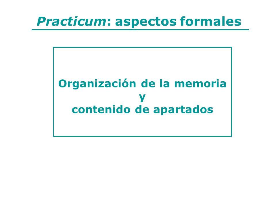 Practicum: aspectos formales Organización de la memoria y contenido de apartados