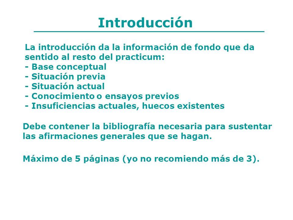 Introducción La introducción da la información de fondo que da sentido al resto del practicum: - Base conceptual - Situación previa - Situación actual
