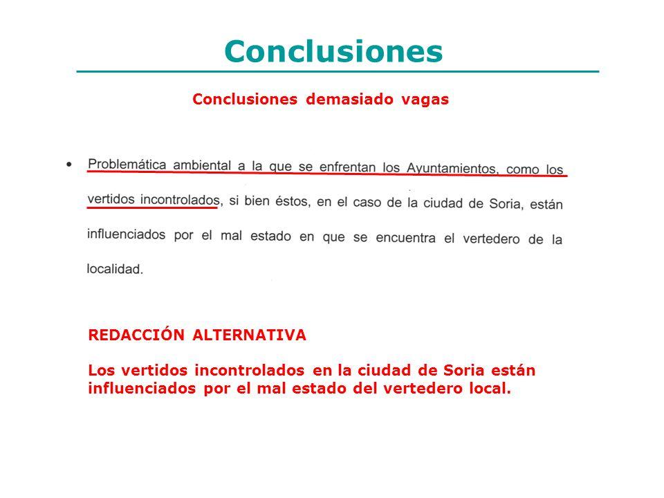 Conclusiones demasiado vagas REDACCIÓN ALTERNATIVA Los vertidos incontrolados en la ciudad de Soria están influenciados por el mal estado del verteder