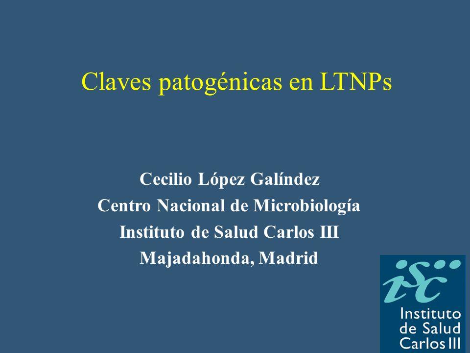 Cecilio López Galíndez Centro Nacional de Microbiología Instituto de Salud Carlos III Majadahonda, Madrid Claves patogénicas en LTNPs