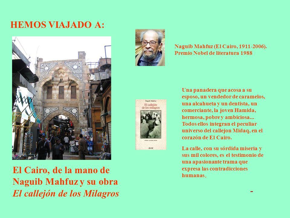 HEMOS VIAJADO A: El Cairo, de la mano de Naguib Mahfuz y su obra El callejón de los Milagros Naguib Mahfuz (El Cairo, 1911-2006).