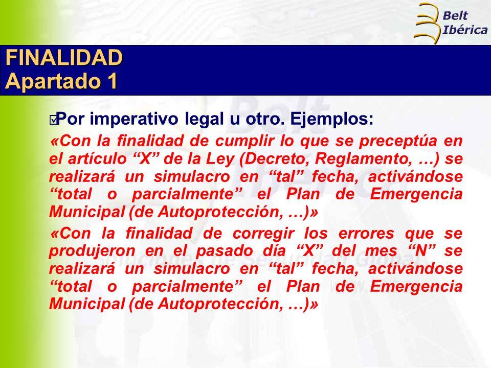FINALIDAD Apartado 1 Por imperativo legal u otro. Ejemplos: «Con la finalidad de cumplir lo que se preceptúa en el artículo X de la Ley (Decreto, Regl