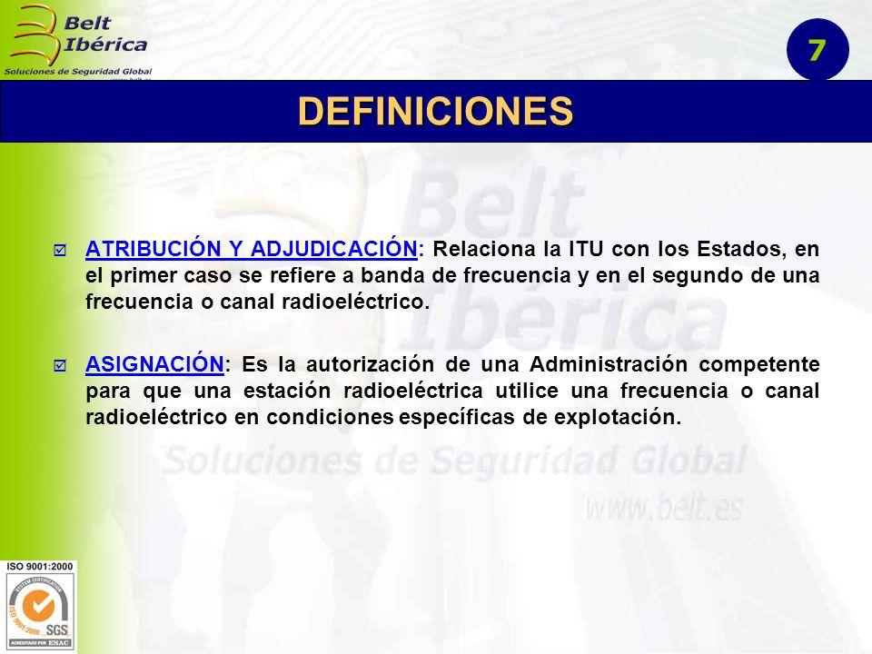 ATRIBUCIÓN Y ADJUDICACIÓN: Relaciona la ITU con los Estados, en el primer caso se refiere a banda de frecuencia y en el segundo de una frecuencia o canal radioeléctrico.