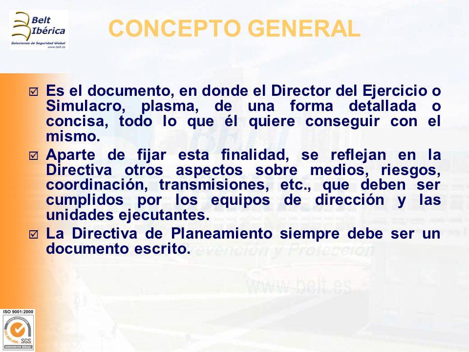 CONCEPTO GENERAL Es el documento, en donde el Director del Ejercicio o Simulacro, plasma, de una forma detallada o concisa, todo lo que él quiere cons