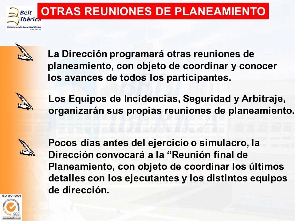 OTRAS REUNIONES DE PLANEAMIENTO La Dirección programará otras reuniones de planeamiento, con objeto de coordinar y conocer los avances de todos los pa