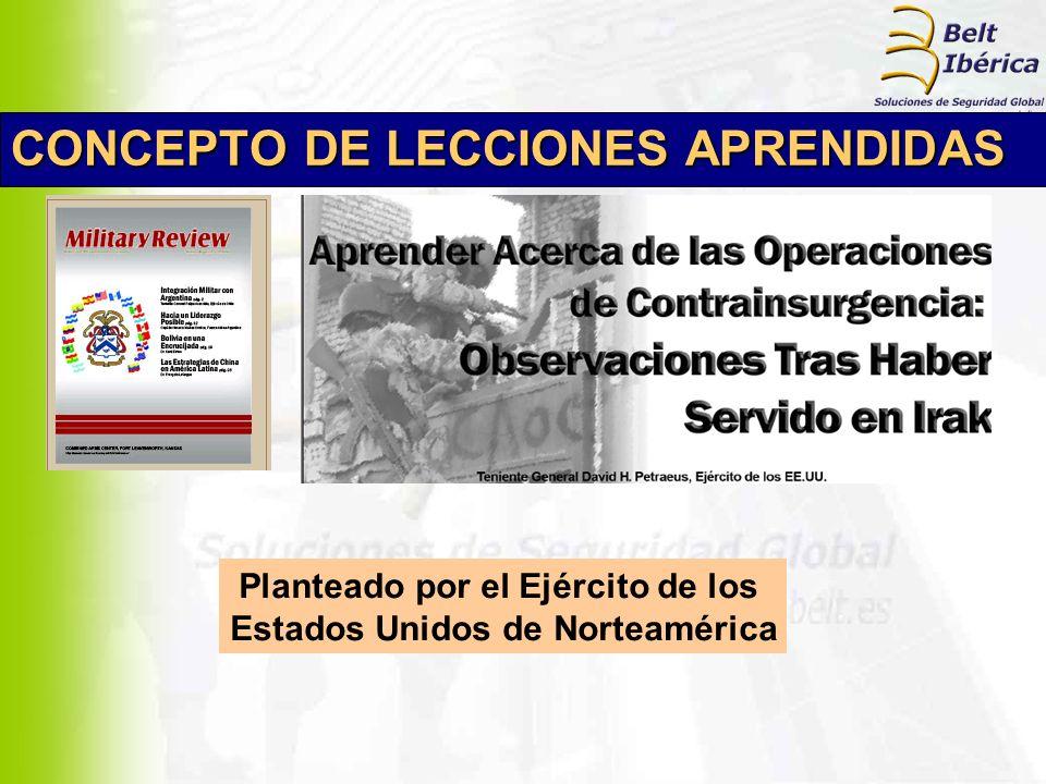 CONCEPTO DE LECCIONES APRENDIDAS En España el concepto fue introducido por la Dirección de Investigación y Análisis del E.T.