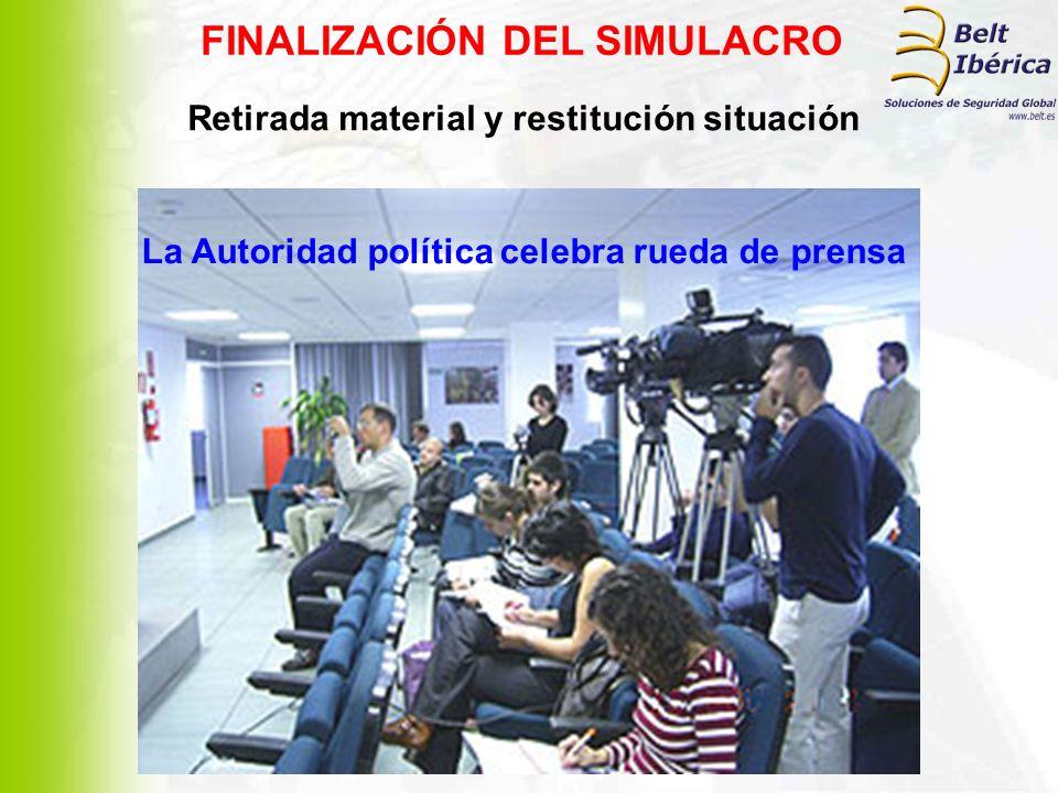 Retirada material y restitución situación FINALIZACIÓN DEL SIMULACRO La Autoridad política celebra rueda de prensa
