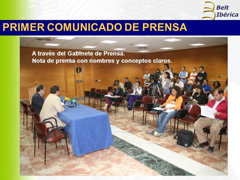 PRIMER COMUNICADO DE PRENSA A través del Gabinete de Prensa. Nota de prensa con nombres y conceptos claros.