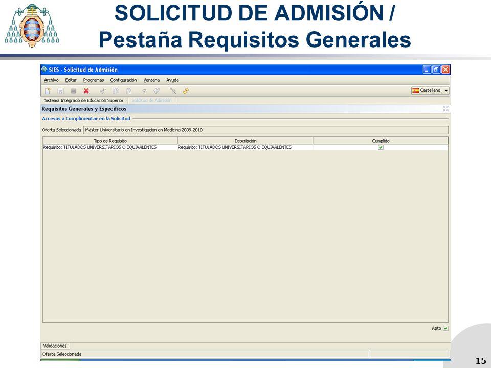 SOLICITUD DE ADMISIÓN / Pestaña Requisitos Generales 15