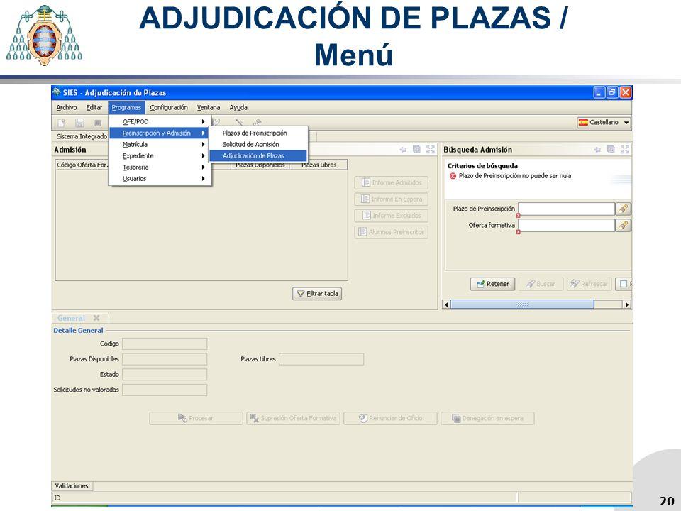 ADJUDICACIÓN DE PLAZAS / Menú 20