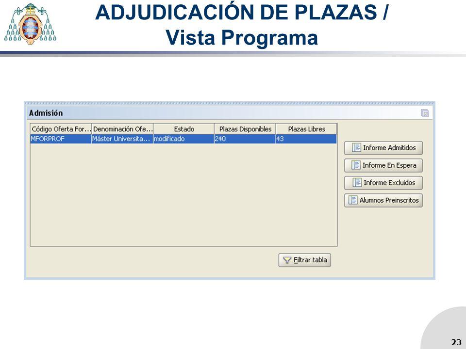 ADJUDICACIÓN DE PLAZAS / Vista Programa 23