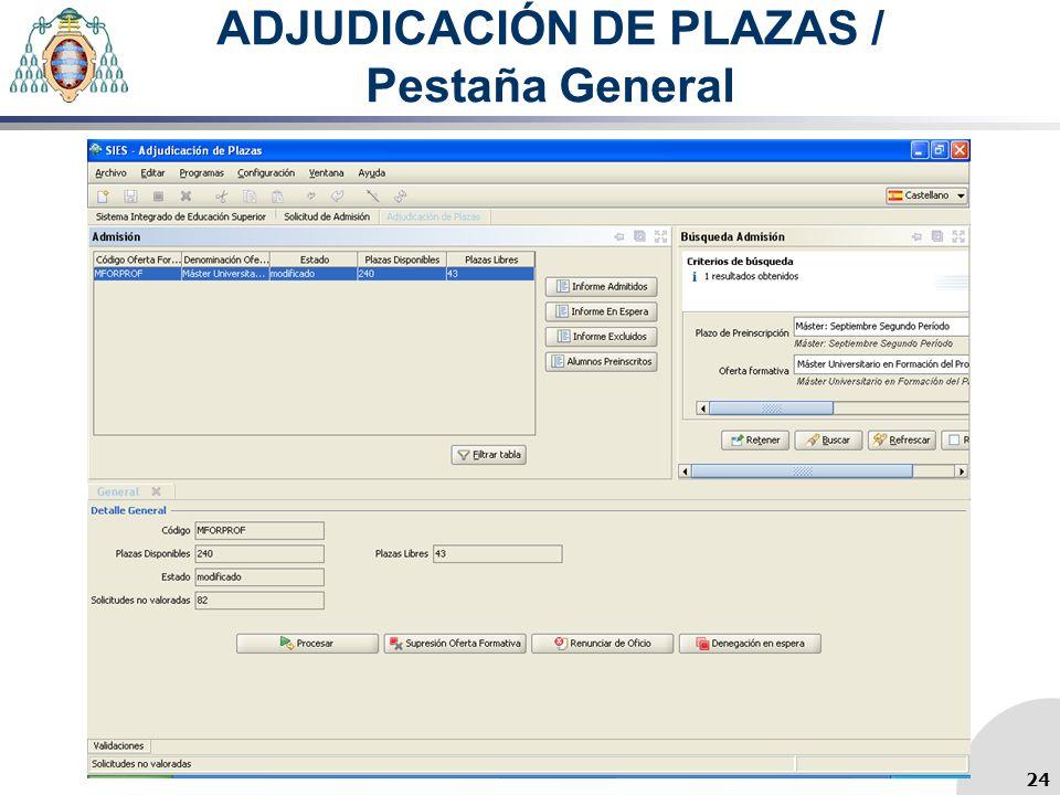 ADJUDICACIÓN DE PLAZAS / Pestaña General 24