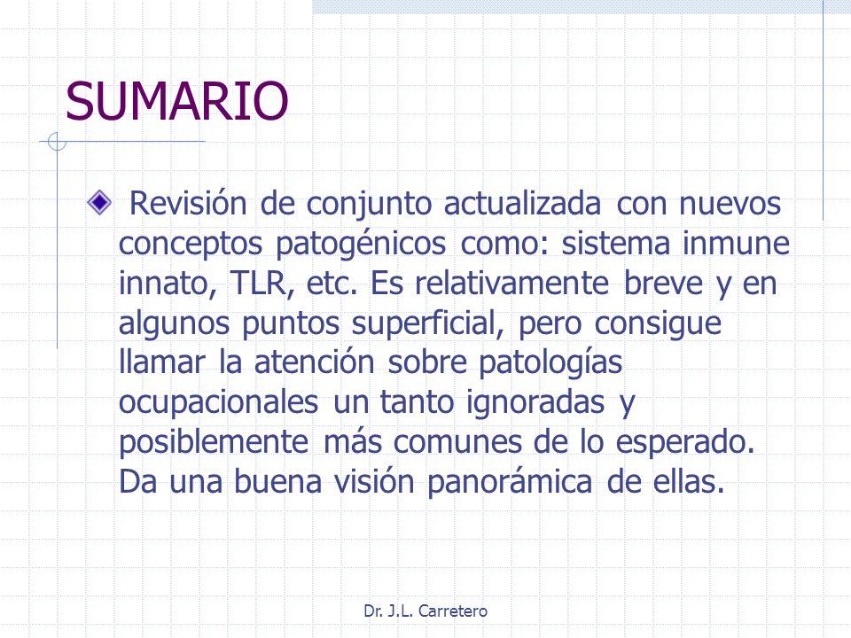 Dr. J.L. Carretero SUMARIO Revisión de conjunto actualizada con nuevos conceptos patogénicos como: sistema inmune innato, TLR, etc. Es relativamente b
