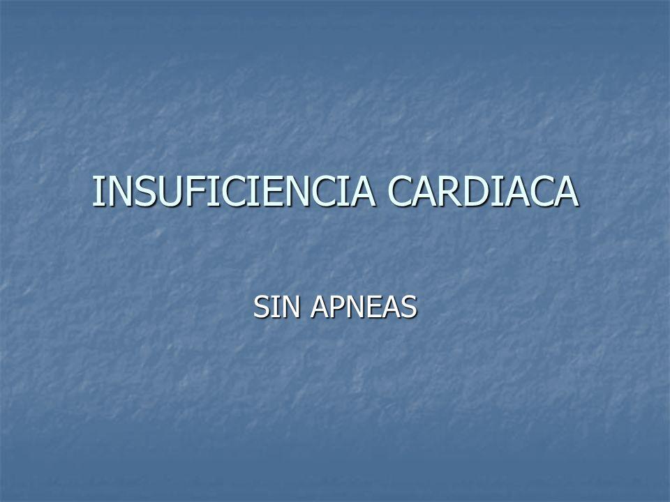 INSUFICIENCIA CARDIACA SIN APNEAS
