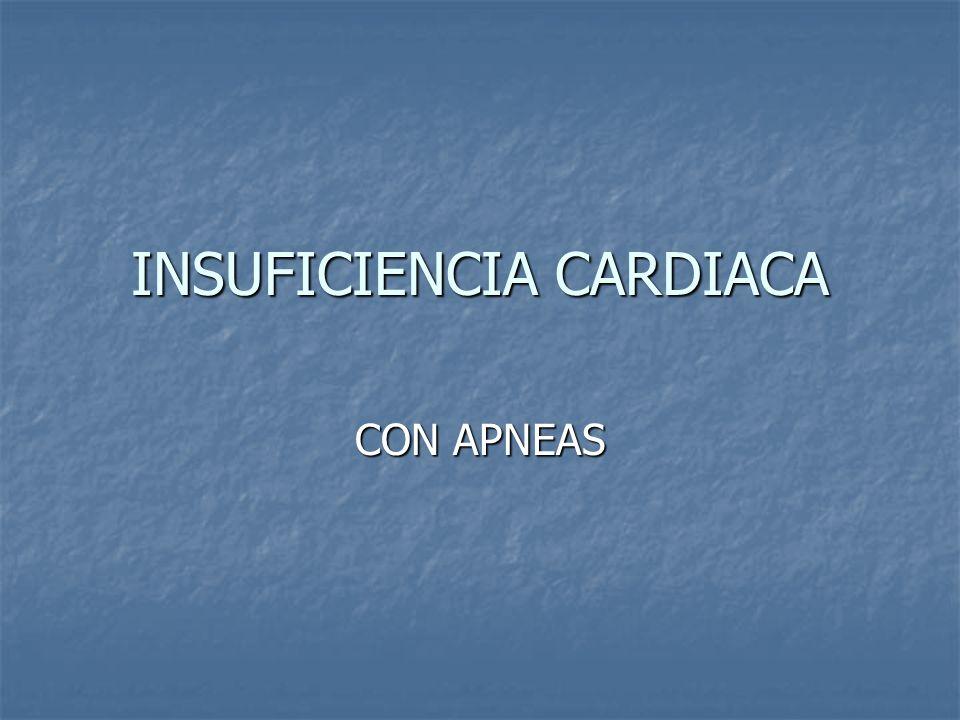 INSUFICIENCIA CARDIACA CON APNEAS