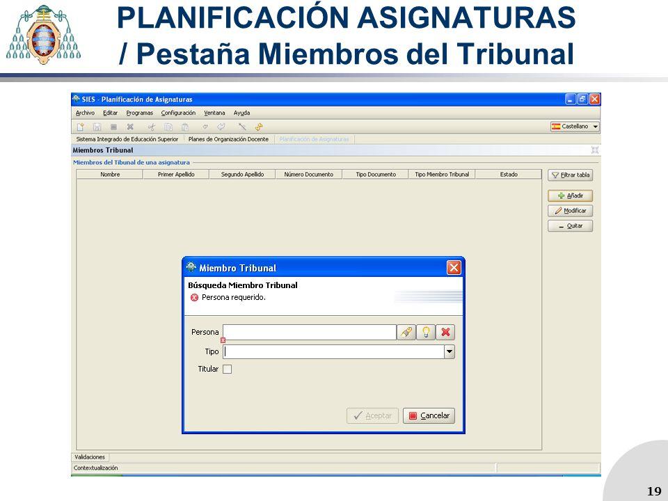 PLANIFICACIÓN ASIGNATURAS / Pestaña Miembros del Tribunal 19