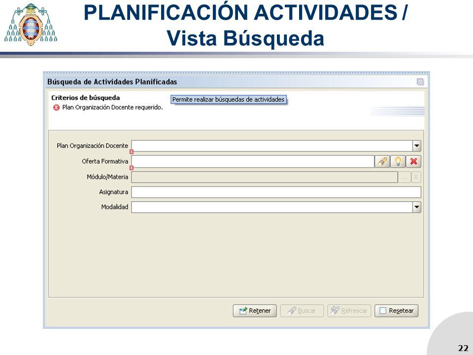 PLANIFICACIÓN ACTIVIDADES / Vista Búsqueda 22