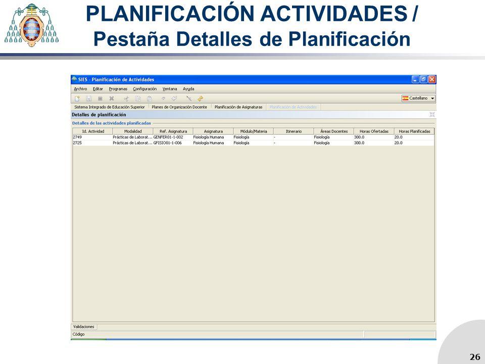 PLANIFICACIÓN ACTIVIDADES / Pestaña Detalles de Planificación 26