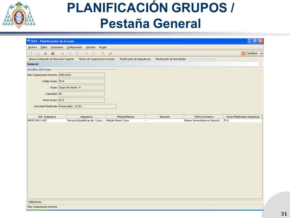 PLANIFICACIÓN GRUPOS / Pestaña General 31