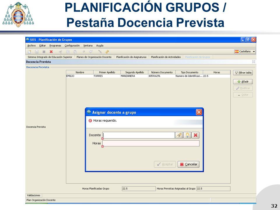 PLANIFICACIÓN GRUPOS / Pestaña Docencia Prevista 32