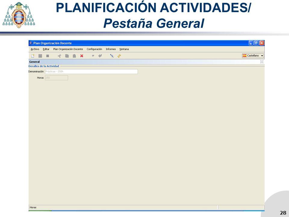 PLANIFICACIÓN ACTIVIDADES/ Pestaña General 28