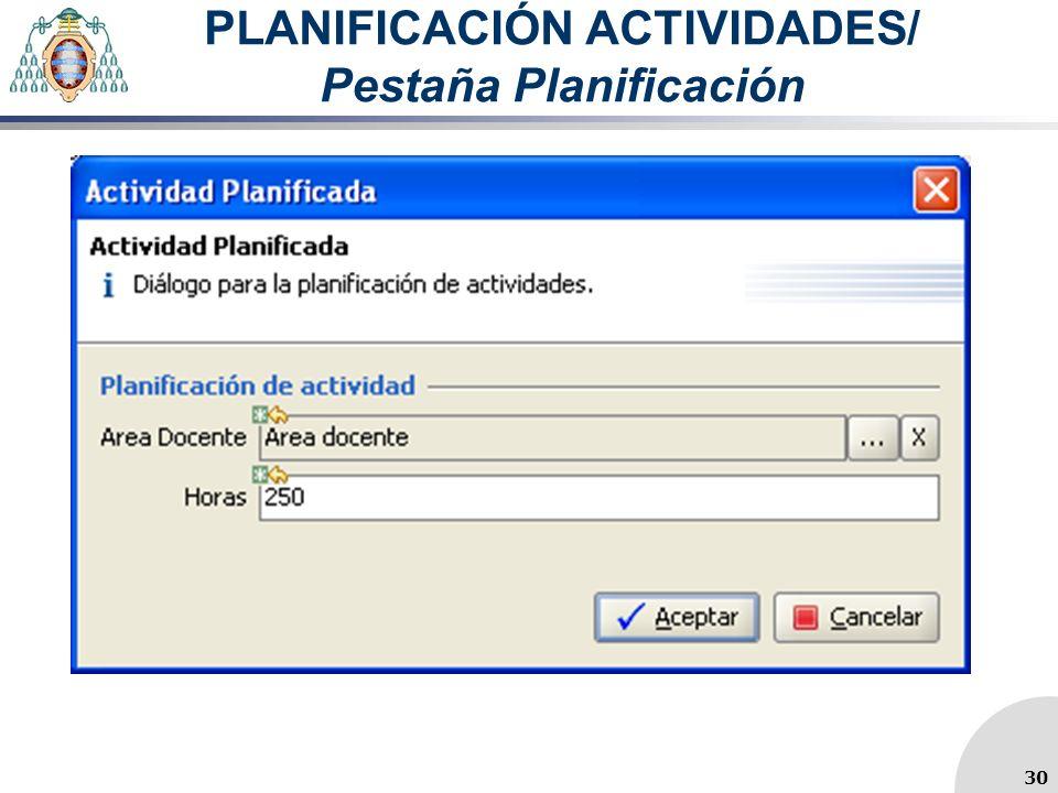 PLANIFICACIÓN ACTIVIDADES/ Pestaña Planificación 30