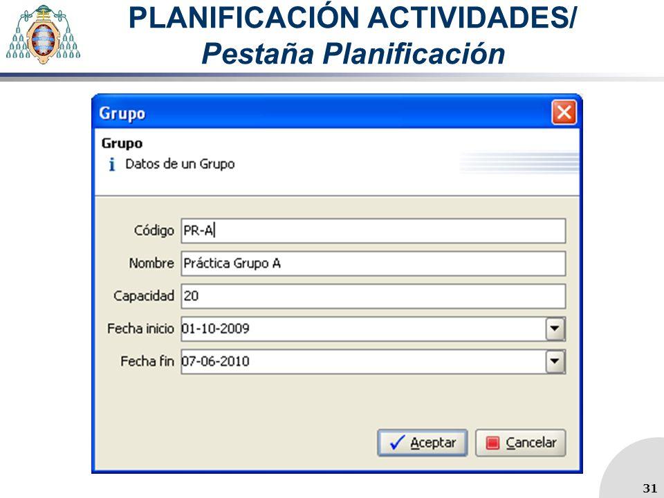 PLANIFICACIÓN ACTIVIDADES/ Pestaña Planificación 31