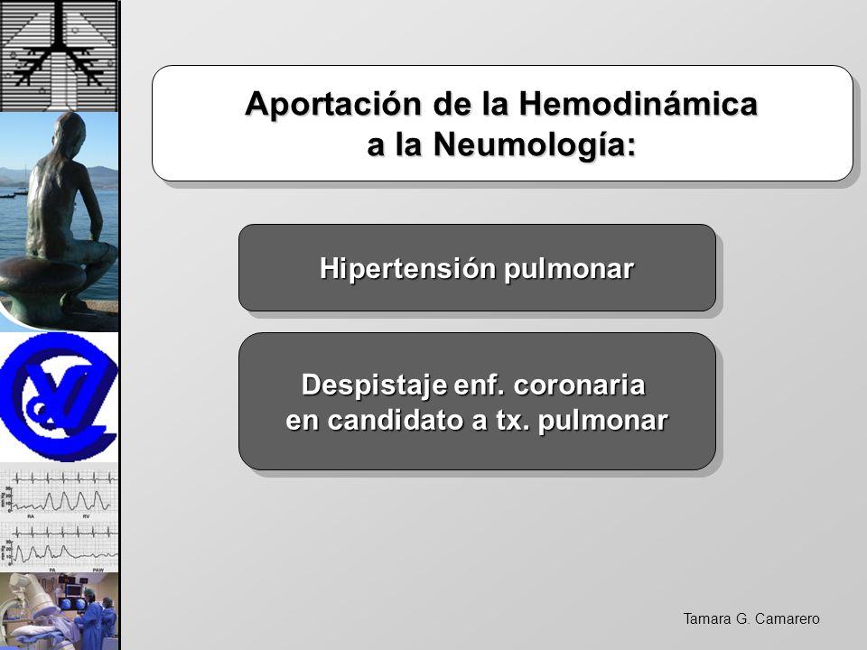 Tamara G. Camarero Aportación de la Hemodinámica Aportación de la Hemodinámica a la Neumología: Aportación de la Hemodinámica Aportación de la Hemodin