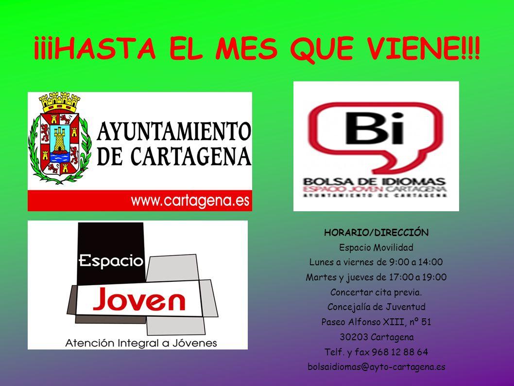 ¡¡¡HASTA EL MES QUE VIENE!!! HORARIO/DIRECCIÓN Espacio Movilidad Lunes a viernes de 9:00 a 14:00 Martes y jueves de 17:00 a 19:00 Concertar cita previ