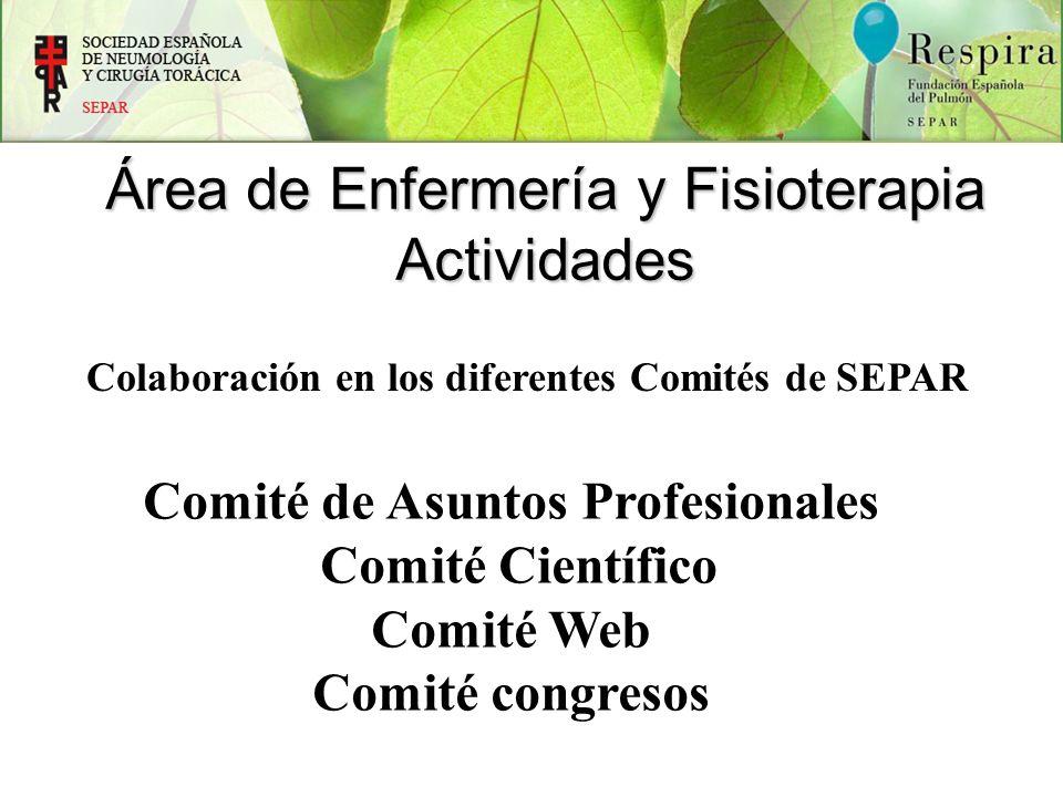 Colaboración en los diferentes Comités de SEPAR Comité de Asuntos Profesionales Comité Científico Comité Web Comité congresos Área de Enfermería y Fis