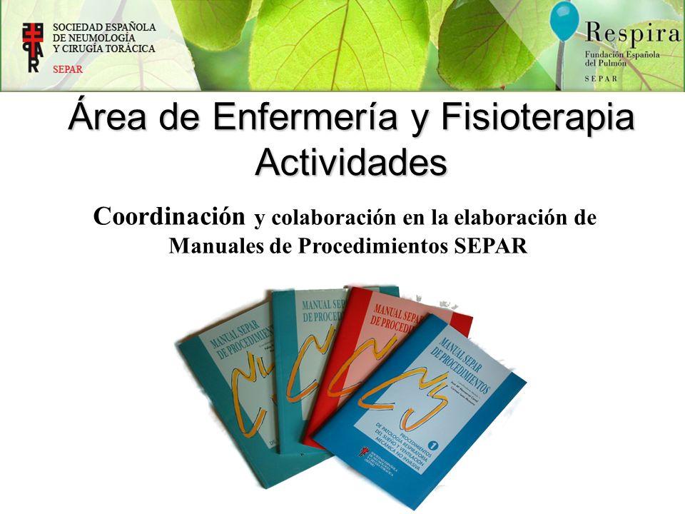 Coordinación y colaboración en la elaboración de Manuales de Procedimientos SEPAR Área de Enfermería y Fisioterapia Actividades