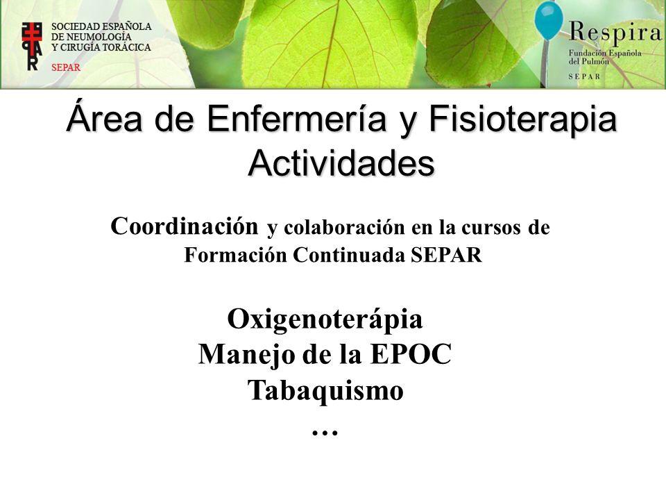 Coordinación y colaboración en la cursos de Formación Continuada SEPAR Área de Enfermería y Fisioterapia Actividades Oxigenoterápia Manejo de la EPOC