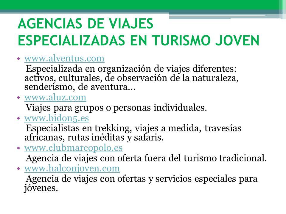AGENCIAS DE VIAJES ESPECIALIZADAS EN TURISMO JOVEN www.alventus.com Especializada en organización de viajes diferentes: activos, culturales, de observ