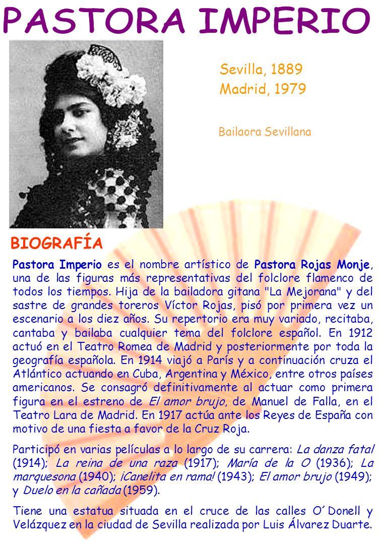 Sevilla, 1889 Madrid, 1979 Pastora Imperio es el nombre artístico de Pastora Rojas Monje, una de las figuras más representativas del folclore flamenco