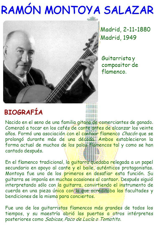 Madrid, 2-11-1880 Madrid, 1949 Guitarrista y compositor de flamenco. Nacido en el seno de una familia gitana de comerciantes de ganado. Comenzó a toca