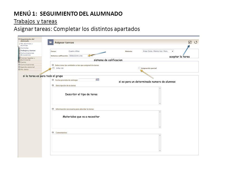 MENÚ 1: SEGUIMIENTO DEL ALUMNADO Trabajos y tareas Asignar tareas: Completar los distintos apartados