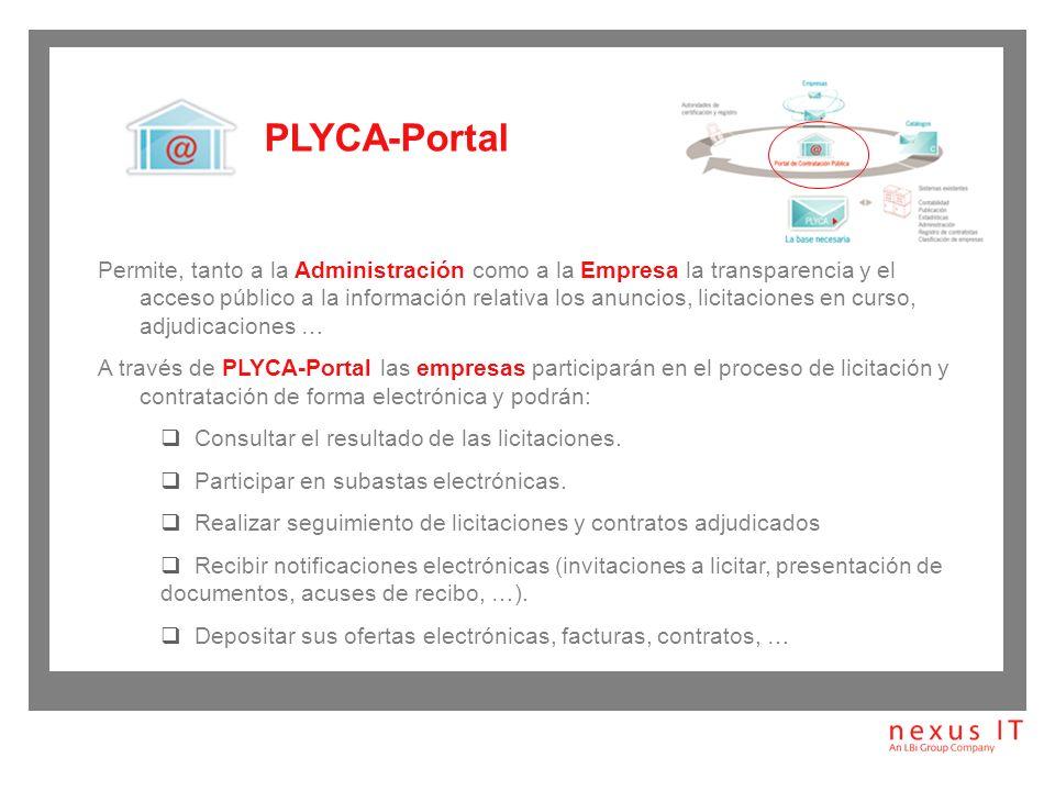 A través de PLYCA-Portal las Administraciones pondrán a disposición de las empresas: La información necesaria que oriente y guíe a las empresas en el proceso de la licitación y contratación.