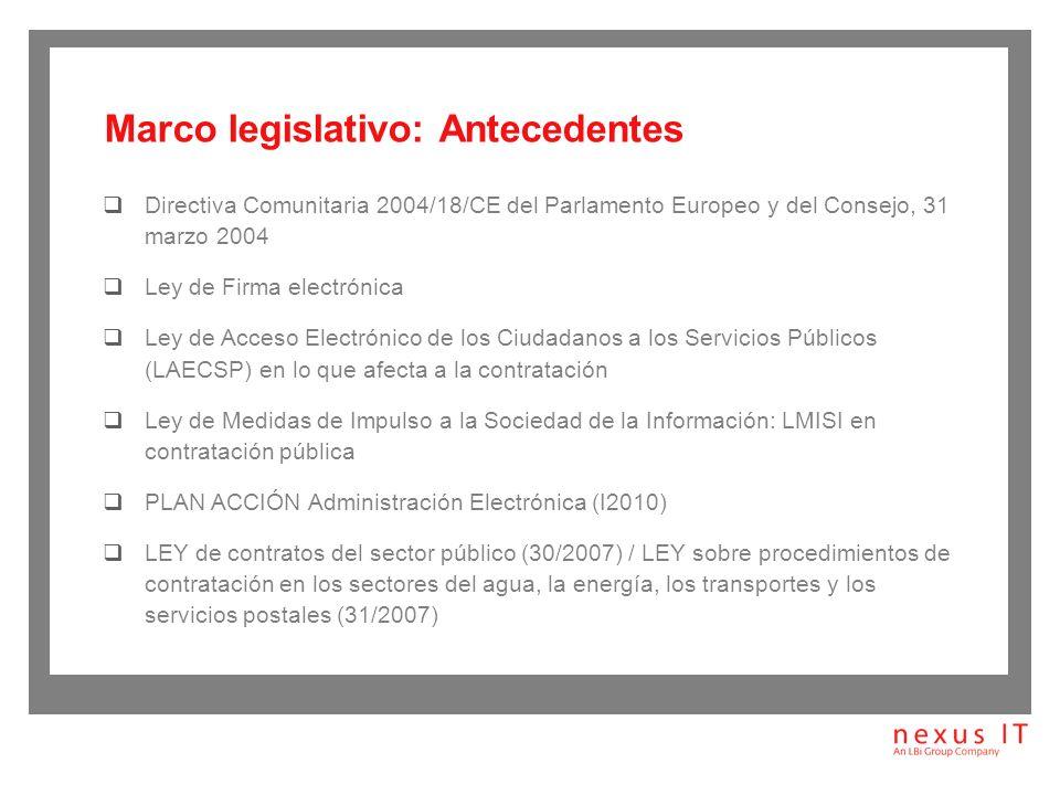 Ley 30/2007: LCSP Perfil de Contratante Licitación electrónica Facturación Electrónica Ley 11/2007: Ley de Acceso Electrónico de los ciudadanos a los servicios públicos Sede Electrónica (registro y notificación) Mis Expedientes Objetivo