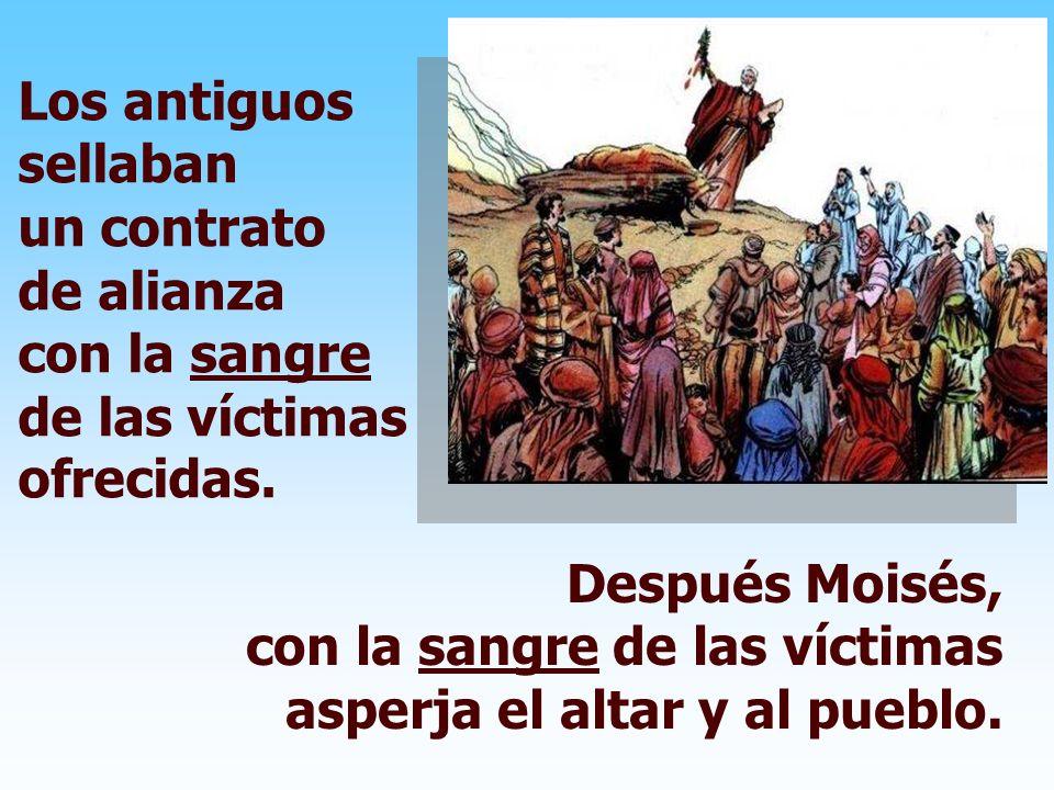 La 1ª Lectura describe el rito de la ANTIGUA ALIANZA: Moisés recuerda las palabras y la Ley de Dios, y el pueblo se comprometió a ponerlas en práctica
