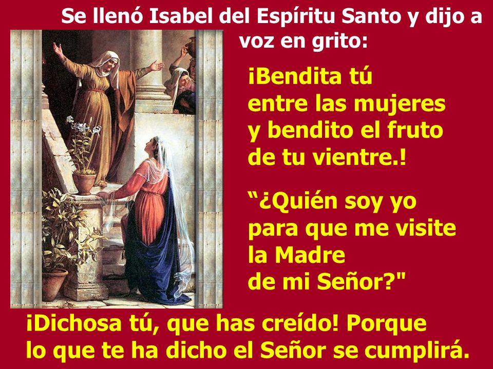 ...entró en casa de Zacarías y saludó a Isabel. …María se puso en camino…