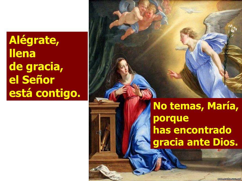 Alégrate, llena de gracia, el Señor está contigo.