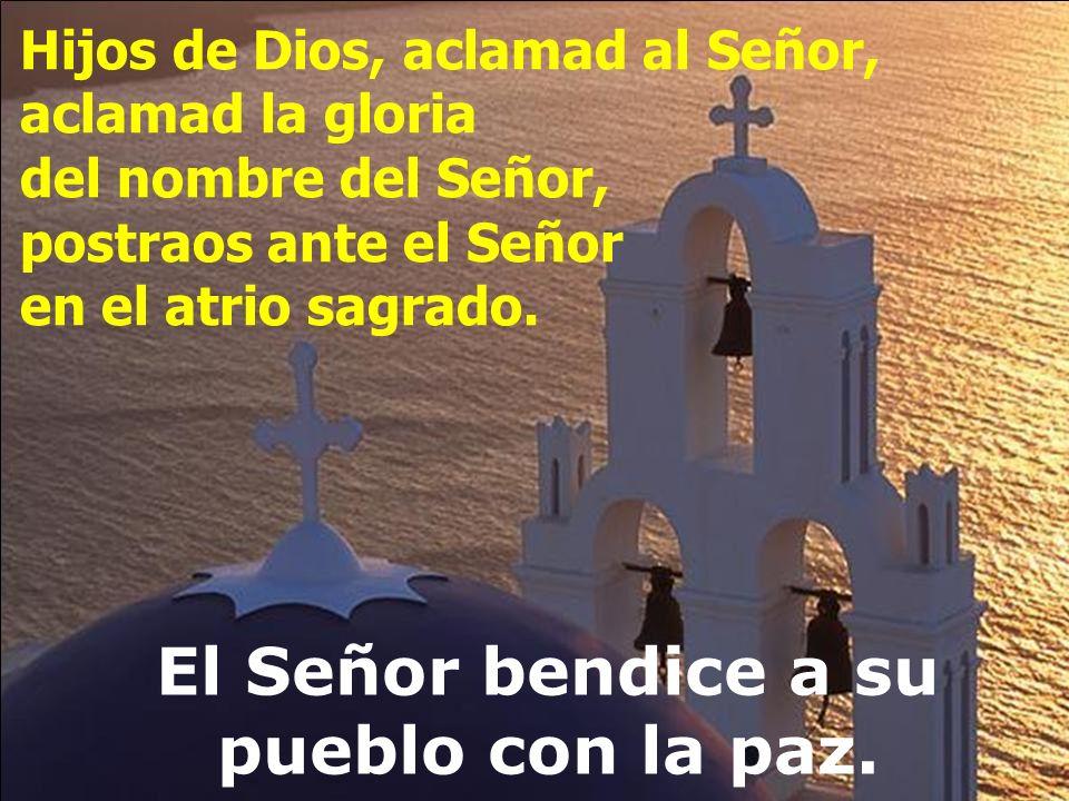 Salmo 28 El Señor bendice a su pueblo con la paz.