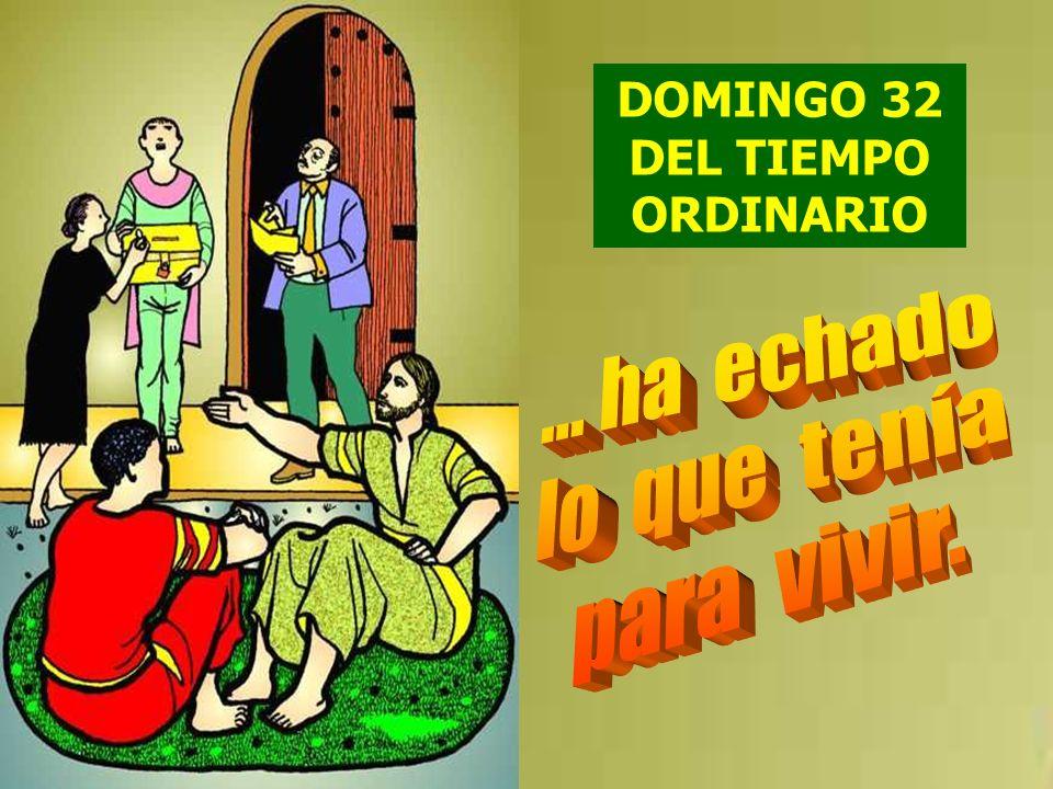 Llamando a los discípulos, les dijo: Os aseguro que esa pobre viuda ha echado en el arca de las ofrendas más que nadie.